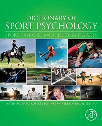 9780128131503-0128131500-Dictionary of Sport Psychology: Sport, Exercise, and Performing Arts