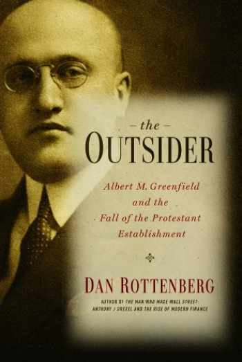9781439908419-1439908419-The Outsider: Albert M. Greenfield and the Fall of the Protestant Establishment