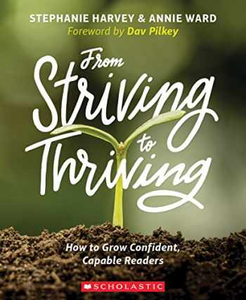 9781338051964-1338051962-From Striving to Thriving: How to Grow Confident, Capable Readers