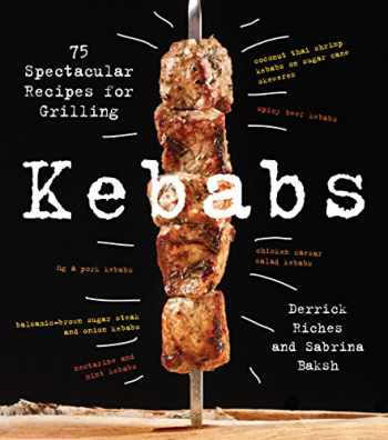 9781558328723-1558328726-Kebabs: 75 Recipes for Grilling