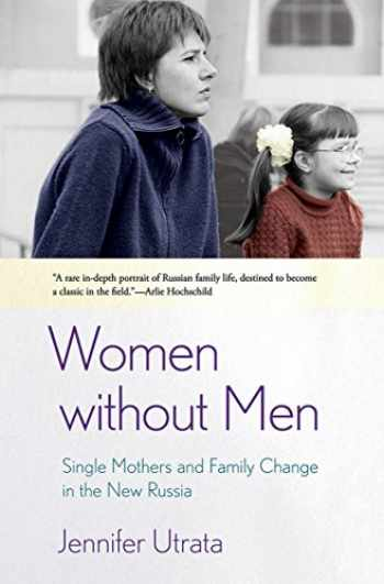 9780801479571-0801479576-Women without Men: Single Mothers and Family Change in the New Russia