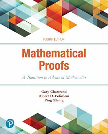 9780134746753-0134746759-Mathematical Proofs: A Transition to Advanced Mathematics (4th Edition)