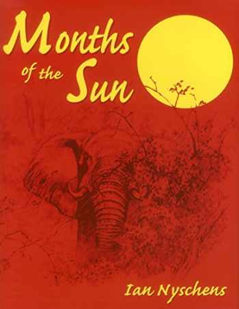 9781571571069-157157106X-Months of the Sun: Forty Years of Elephant Hunting in the Zambezi Valley