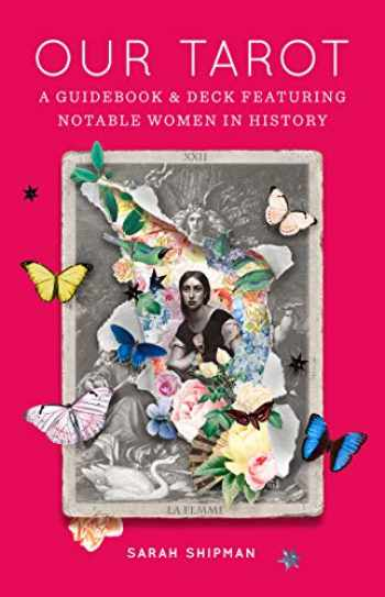 9780062909855-0062909851-Our Tarot: A Guidebook and Deck Featuring Notable Women in History