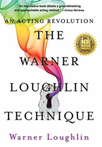 9780999527016-0999527010-The Warner Loughlin Technique: An Acting Revolution