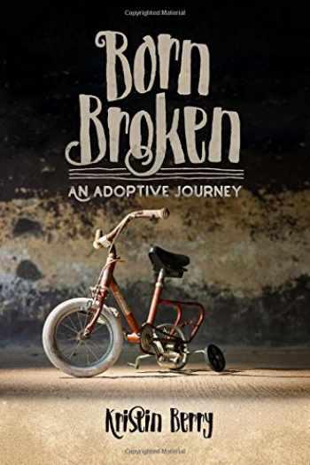 9780892217540-0892217545-Born Broken: An Adoptive Journey