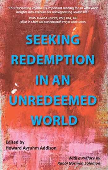 9781732713406-1732713405-Seeking Redemption in an Unredeemed World: Essays in Jewish Spirituality