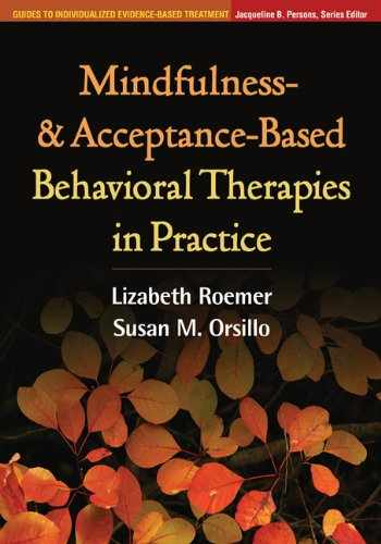 9781606239995-1606239996-Mindfulness- and Acceptance-Based Behavioral Therapies in Practice (Guides to Individualized Evidence-Based Treatment)
