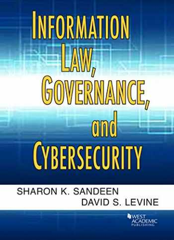 9781640201712-1640201718-Information Law, Governance, and Cybersecurity (American Casebook Series)