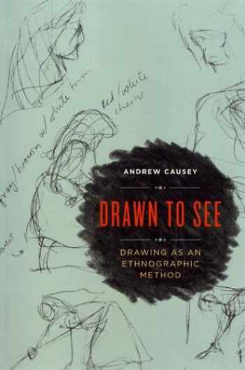 9781442636651-1442636653-Drawn to See: Drawing as an Ethnographic Method