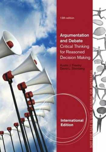 9781285083575-1285083571-Argumentation and Debate: Critical Thinking for Reasoned Decision Making
