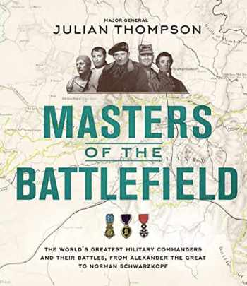 9780233005676-0233005676-Masters of the Battlefield: The World's Greatest Military Commanders and Their Battles, from Alexander the Great to Norman Schwarzkopf