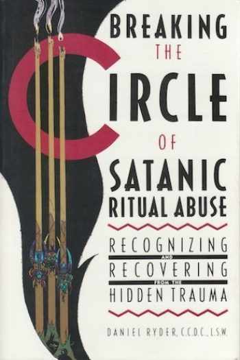 9780896382589-0896382583-Breaking the Circle of Satanic Ritual Abuse: Recognizing and Recovering from the Hidden Trauma