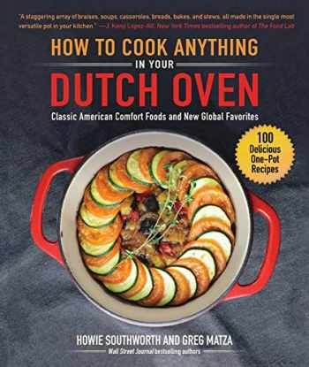 9781510751149-1510751149-How to Cook Anything in Your Dutch Oven: Classic American Comfort Foods and New Global Favorites