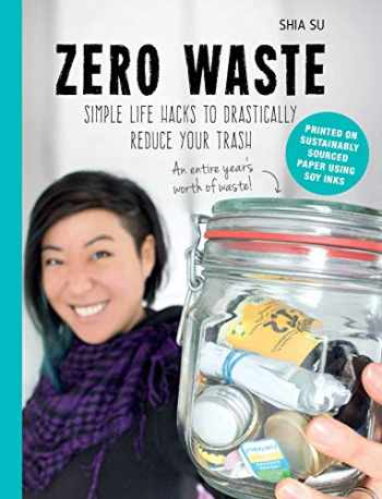 9781510730816-1510730818-Zero Waste: Simple Life Hacks to Drastically Reduce Your Trash