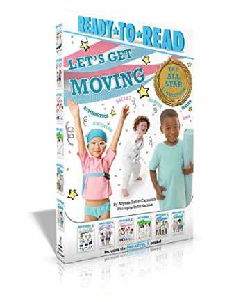 9781534417700-1534417702-Let's Get Moving! The All-Star Collection: My First Soccer Game; My First Gymnastics Class; My First Ballet Class; My First Karate Class; My First Yoga Class; My First Swim Class