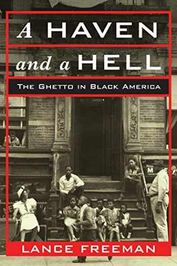 9780231184601-0231184603-A Haven and a Hell: The Ghetto in Black America
