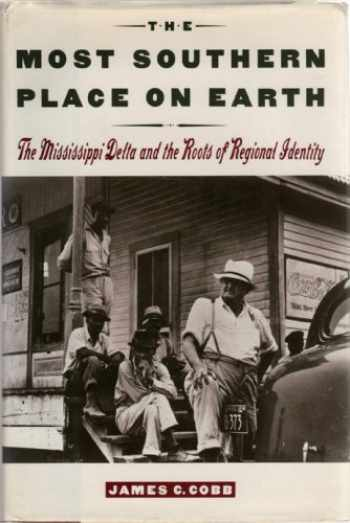 9780195045406-0195045408-The Most Southern Place on Earth: The Mississippi Delta and the Roots of Regional Identity
