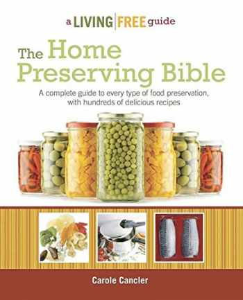 9781615641925-1615641920-The Home Preserving Bible (Living Free Guides)
