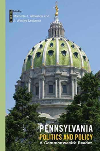 9781439919156-1439919151-Pennsylvania Politics and Policy, Volume 2: A Commonwealth Reader