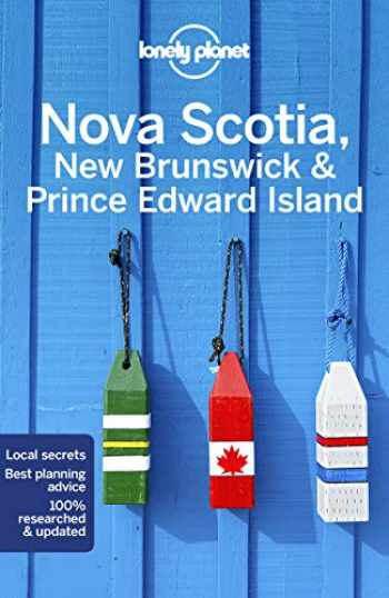 9781787013629-1787013626-Lonely Planet Nova Scotia, New Brunswick & Prince Edward Island (Regional Guide)