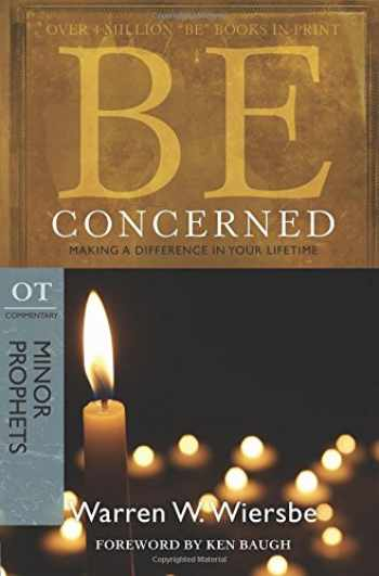 9780781403375-0781403375-Be Concerned (Minor Prophets): Making a Difference in Your Lifetime (The BE Series Commentary)