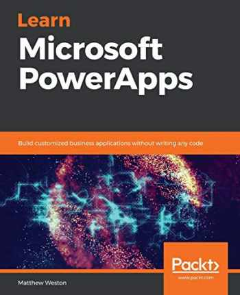 9781789805826-1789805821-Learn Microsoft PowerApps: Build customized business applications without writing any code