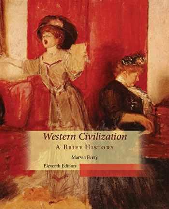 9781305091467-1305091469-Western Civilization, A Brief History
