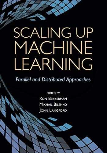 9781108461740-1108461743-Scaling up Machine Learning (Parallel and Distributed Approaches)