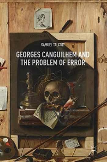 9783030007782-3030007782-Georges Canguilhem and the Problem of Error