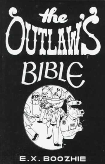 9780915179800-0915179806-The Outlaw's Bible: How to Evade the System Using Constitutional Strategy