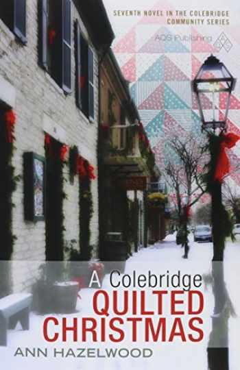 9781604602074-1604602074-A Colebridge Quilted Christmas (Colebridge Community)
