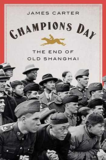 9780393635942-0393635945-Champions Day: The End of Old Shanghai