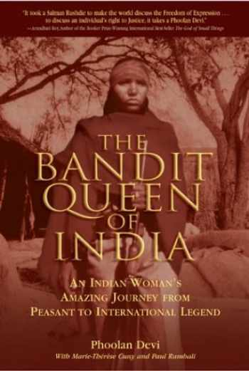 9781592280384-1592280382-The Bandit Queen of India: An Indian Woman's Amazing Journey From Peasant to International Legend