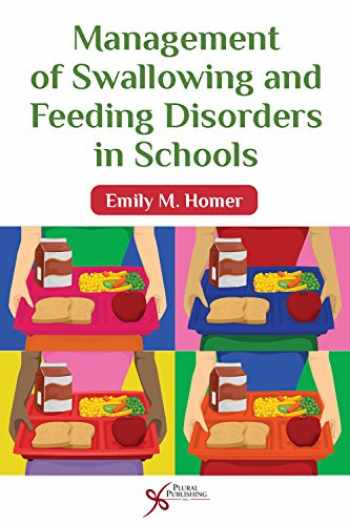 9781597565158-1597565156-Management of Swallowing and Feeding Disorders in Schools
