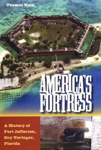 9780813030197-0813030196-America's Fortress: A History of Fort Jefferson, Dry Tortugas, Florida (Florida History and Culture)