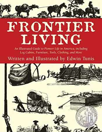 9781585741373-158574137X-Frontier Living: An Illustrated Guide to Pioneer Life in America