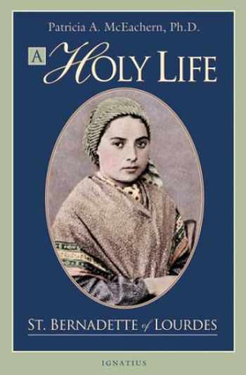 9781586171162-158617116X-A Holy Life: The Writings of St. Bernadette of Lourdes