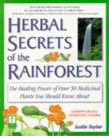 9780761517344-0761517340-Herbal Secrets of the Rainforest : Over 50 Powerful Herbs and Their Medicinal Uses