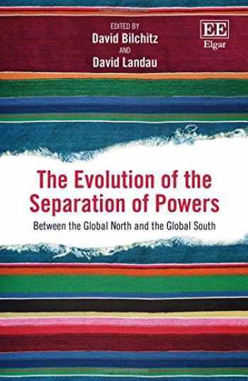 9781785369766-1785369768-The Evolution of the Separation of Powers: Between the Global North and the Global South