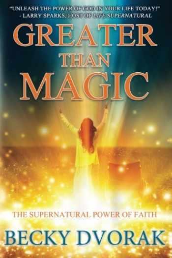 9780768442441-0768442443-Greater than Magic: The Supernatural Power of Faith