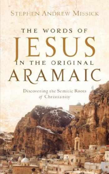 9781600341076-1600341071-The Words of Jesus in the Original Aramaic