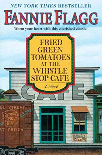 9781400064625-1400064627-Fried Green Tomatoes at the Whistle Stop Cafe: A Novel