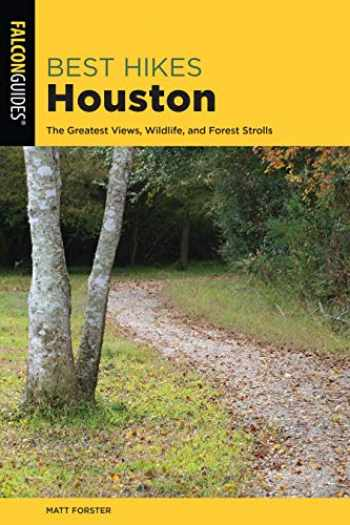 9781493042531-149304253X-Best Hikes Houston: The Greatest Views, Wildlife, and Forest Strolls (Best Hikes Near Series)