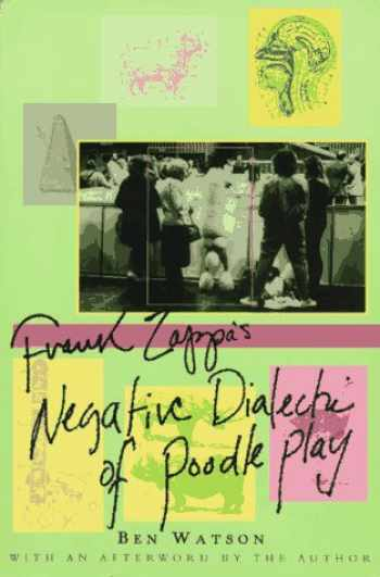 9780312141240-0312141246-Frank Zappa: The Negative Dialectics of Poodle Play