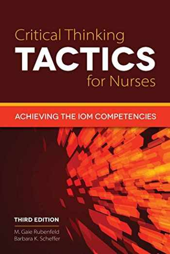 9781284041385-1284041387-Critical Thinking TACTICS for Nurses: Achieving the IOM Competencies