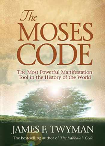 9781401917890-1401917895-The Moses Code: The Most Powerful Manifestation Tool in the History of the World