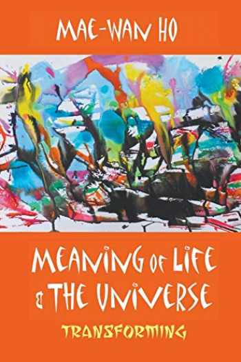 9789813108868-981310886X-Meaning of Life and the Universe: Transforming