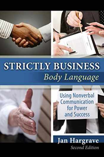 9780757560149-0757560148-Strictly Business: Body Language: Using Nonverbal Communication for Power and Success