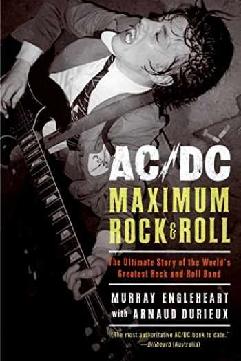 9780061133923-0061133922-AC/DC: Maximum Rock & Roll: The Ultimate Story of the World's Greatest Rock-and-Roll Band